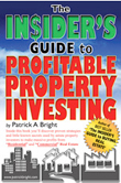 The Insider's Guide to Profitable Property Investing